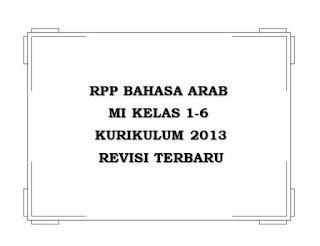 Pada artikel kali ini saya akan membagikan file  RPP Bahasa Arab MI K13 Kelas 1-6