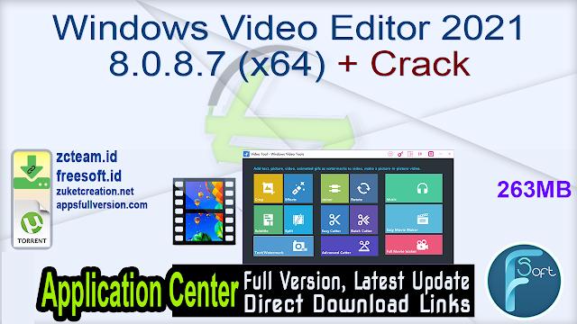 Windows Video Editor 2021 8.0.8.7 (x64) + Crack