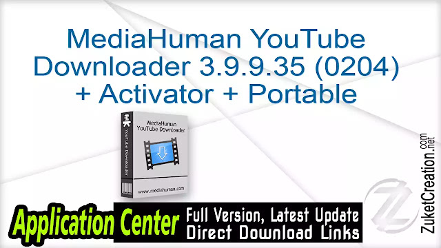 MediaHuman YouTube Downloader 3.9.9.35 (0204) + Activator + Portable