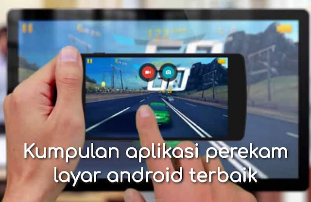 Kumpulan aplikasi perekam layar android terbaik