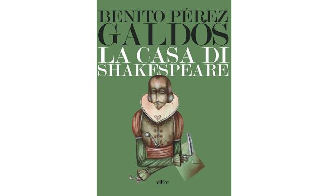 La casa di Shakespeare  Benito Pérez Galdós