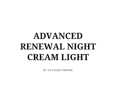 ADVANCE RENEWAL NIGHT CREAM