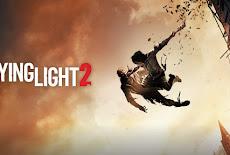 تحميل لعبة Dying Light 2 كاملة مجانا للكمبيوتر مع الكراك