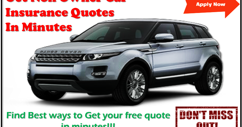 Non Owner Car Insurance Quotes Auto Insurance Policy For