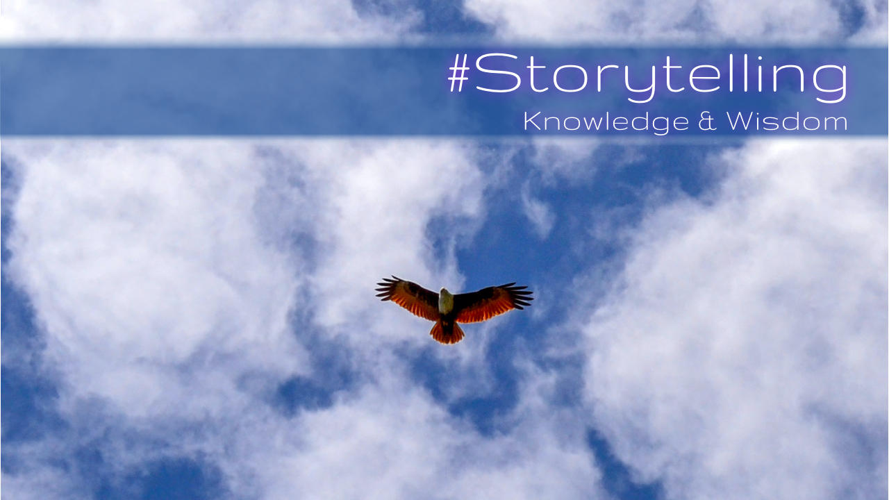 Eagle on the Sky. Storytelling as Knowledge & Wisdom