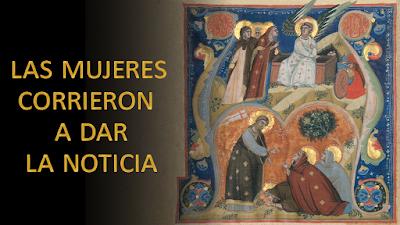 Evangelio según san Mateo (28,8-15): Las mujeres corrieron a dar la noticia