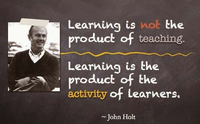Leading And Learning John Holt Quotes On Learning More Pertinent