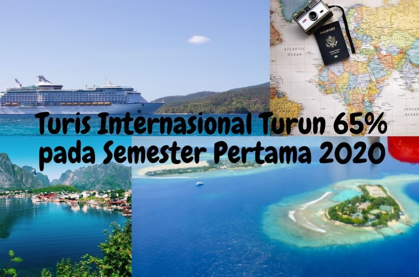 Turis Internasional Turun 65% pada Semester Pertama 2020