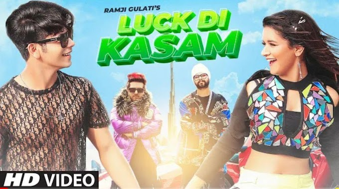 Luck Di Kasam Lyrics | Ramji Gulati | Avneet Kaur | Siddharth Nigam | Vikram Nagi | Mack