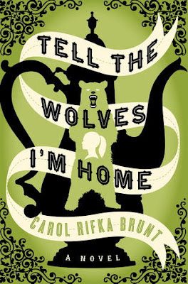 Tell the Wolves I'm Home by Carol Rifka Brunt - book cover