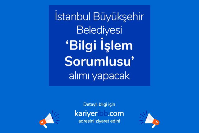 İstanbul Büyükşehir Belediyesi kariyer sitesi bilgi işlem sorumlusu iş ilanı yayınladı. İBB iş ilanına nasıl başvurulur? Detaylar kariyeribb.com'da!