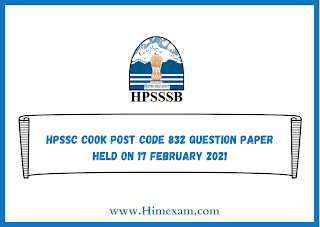 HPSSC Cook Post Code 832 Question Paper Held on 17 february 2021