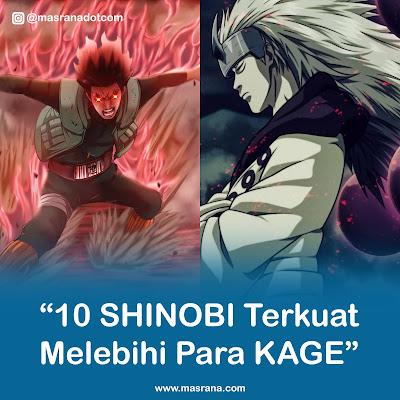 Naruto : 10 Shinobi Terkuat Melebihi Para Kage