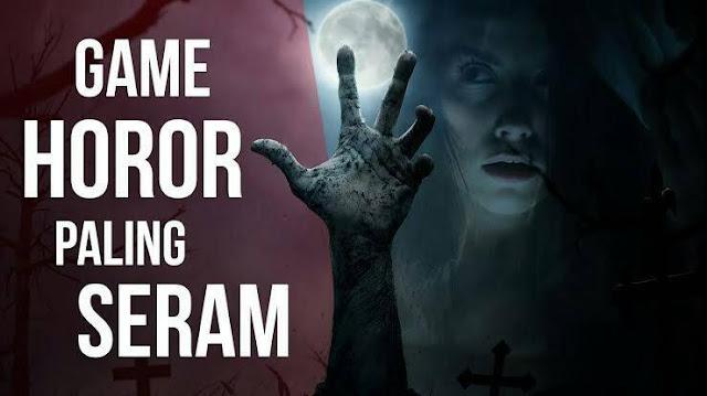 Fix Serem! 10 Game Horor Android Paling Menyeramkan