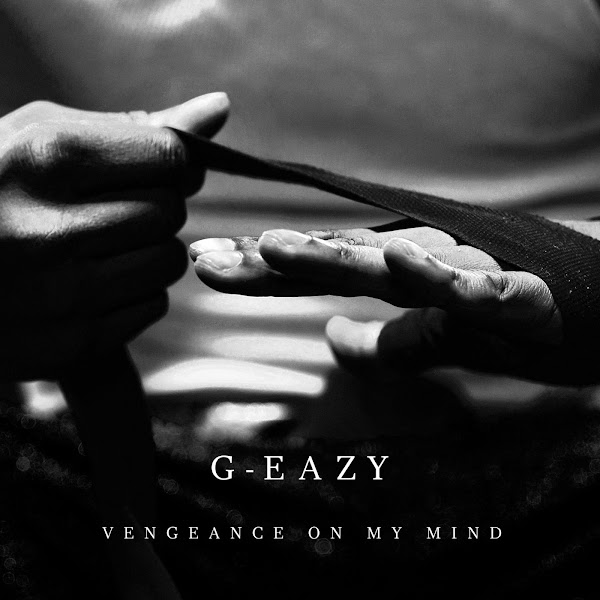 G-Eazy - Vengeance on My Mind - Single Cover