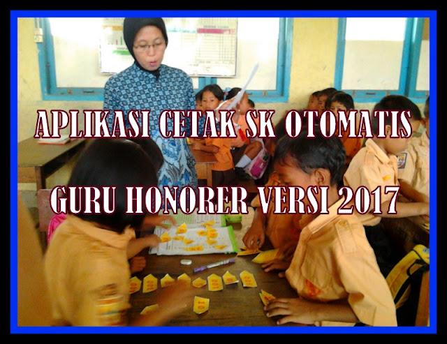 Aplikasi Cetak SK Otomatis Guru Honorer Versi 2017