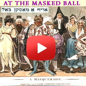 Polish jewish cabaret oyf a maskn bal at the masquerade for Farcical german translation
