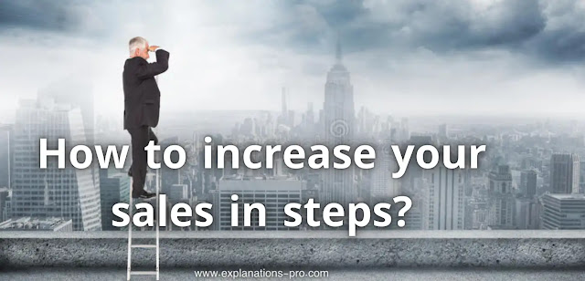 How to increase your sales in steps?