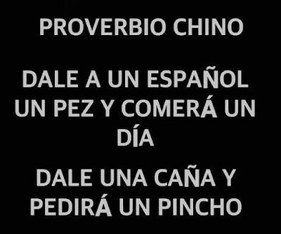 Proverbio chino, dale a un español un pez y comerá un día, dale una caña y pedirá una tapa, un pincho