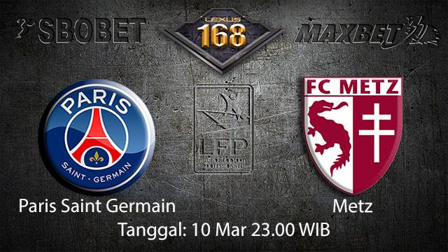 BOLA88 - PREDIKSI TARUHAN BOLA PARIS SAINT GERMAIN VS METZ 10 MARET 2018 ( FRENCH LIGUE 1 )