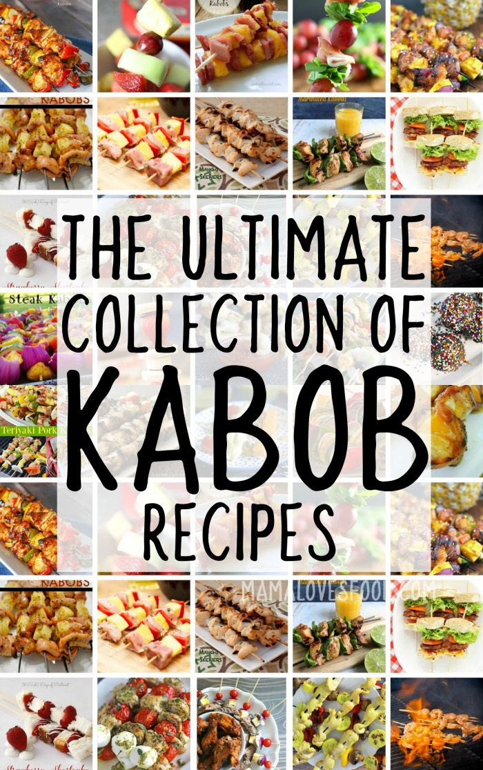 The Best Kabob and Skewer Recipes for Breakfast Lunch Dinner and Dessert!