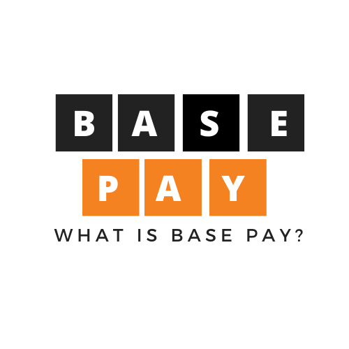 What is Base Pay? The definition of Base Pay