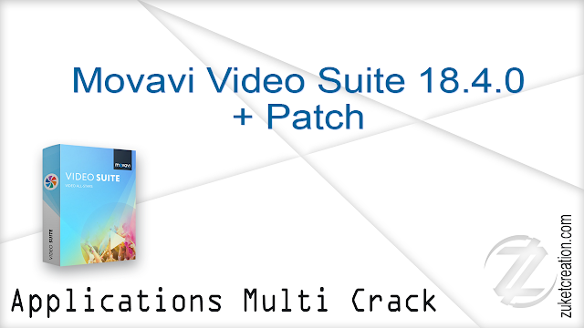 Movavi Video Suite 18.4.0 + Patch   |  138 MB