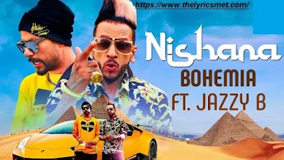 Nishana Song Lyrics | Bohemia Ft. Jazzy B | New Punjabi Song 2020 | Saga Music