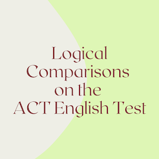 Logical Comparisons on the ACT English Test