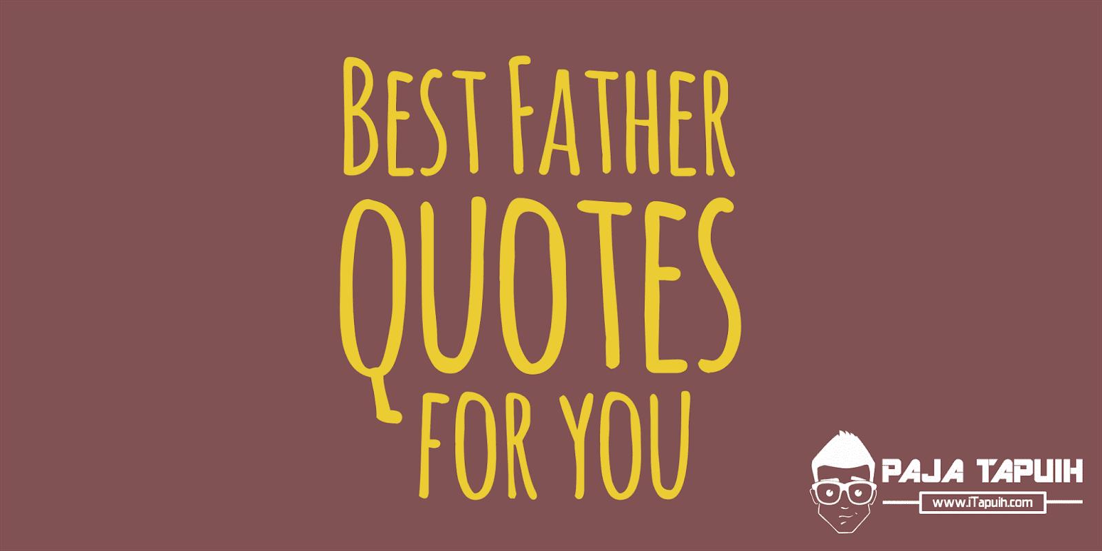 5 Quotes Keren Tentang Ayah