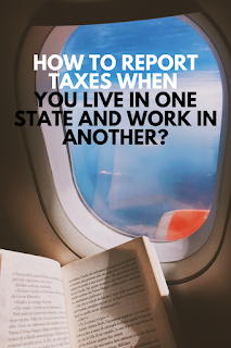 out of state income, working in a different state from where i live, nonresident tax returns, what states do i pay tax to, multiple tax returns, state tax returns, working in a different state