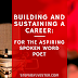 Building And Sustaining A Career: For The Aspiring Spoken Word Poet