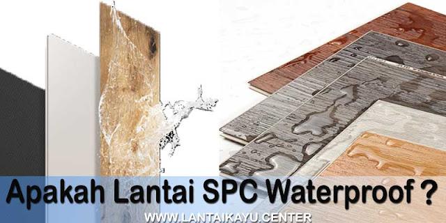 apakah lantai spc tahan air?