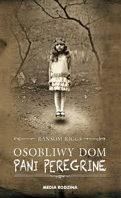 """OSOBLIWY DOM PANI PEREGRINE"" Ransom Riggs"