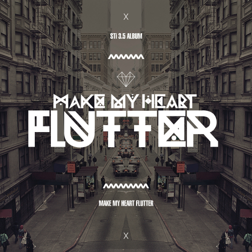 STi – Make My Heart Flutter – EP