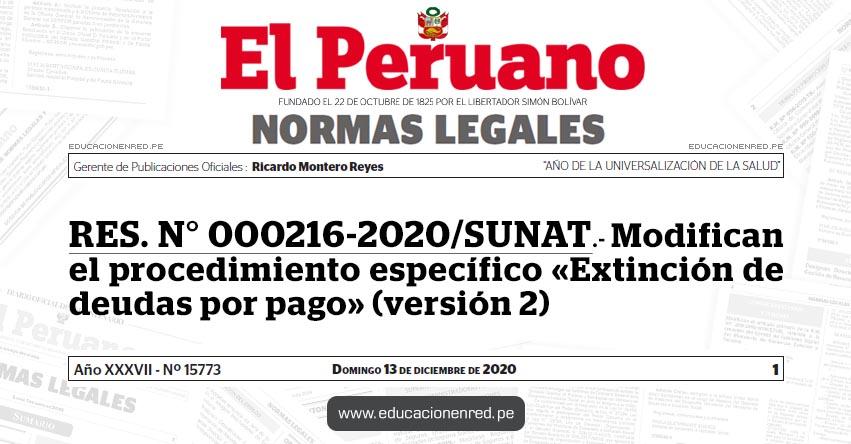 RES. N° 000216-2020/SUNAT.- Modifican el procedimiento específico «Extinción de deudas por pago» (versión 2)