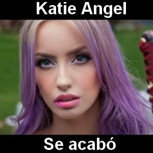 Katie Angel - Se acabo