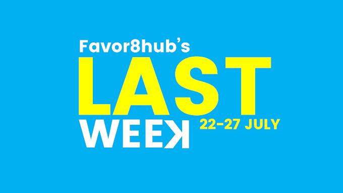 Favor8hub's Facebook #LastWeek 22-27 July