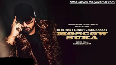 Moscow Suka Song Lyrics | YO YO Honey Singh Feat. Neha Kakkar | Bhushan Kumar | T-Series
