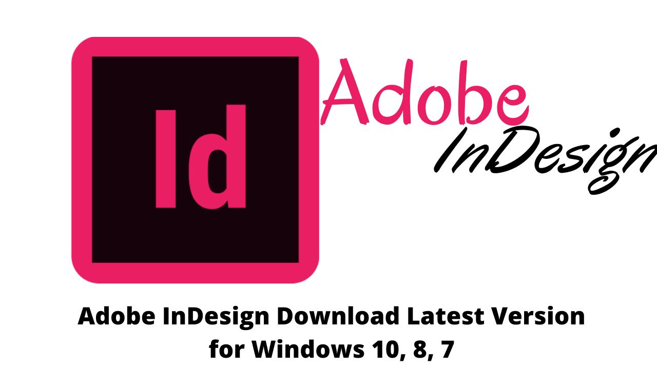 Adobe InDesign Download Latest Version for Windows 10, 8, 7