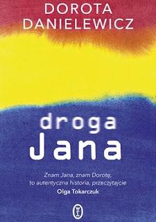 """""""Droga Jana"""" Dorota Danielewicz"""