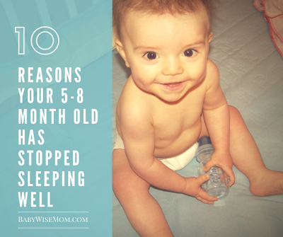 10 Reasons Your 5-8 Month Old Stopped Sleeping Well