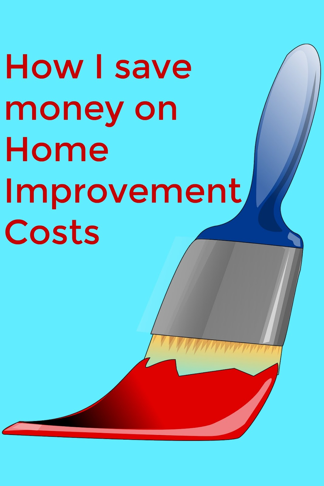 Books bargains blessings how i am saving on home for Home improvement costs