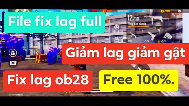 FILE FIX LAG DATA V11 FREE FIRE OB28 FIX LAG FULL GIẢM LAG GIẢM GIẬT RANK CAO FREE 100%