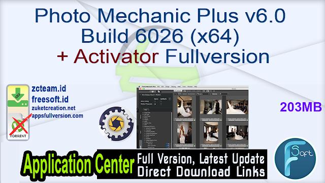 Photo Mechanic Plus v6.0 Build 6026 (x64) + Activator Fullversion
