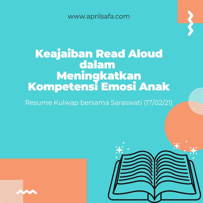 Keajaiban Read Aloud dalam Meningkatkan Kompetensi Emosi Anak