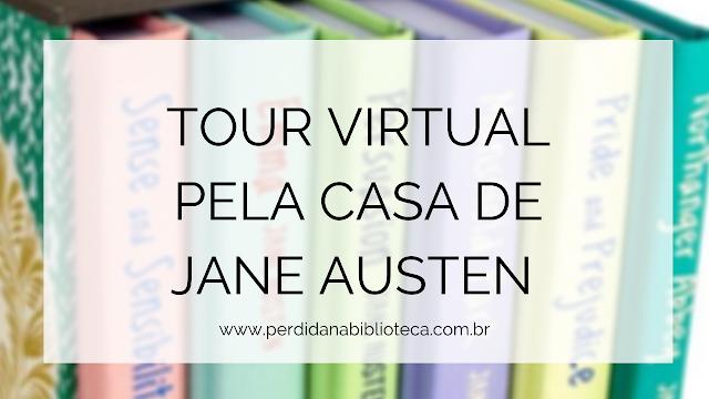 Tour Virtual pela casa de Jane Austen