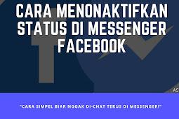 Cara Menonaktifkan Status Aktif di Messenger Facebook