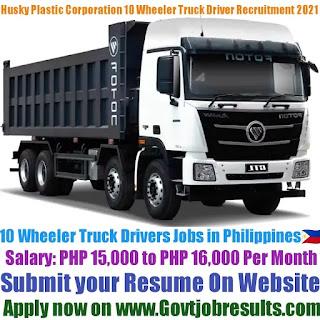 Husky Plastic Corporation 10 Wheeler Truck Driver Recruitment 2021-22