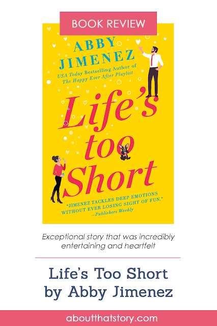 Book Review: Life's Too Short by Abby Jimenez | About That Story